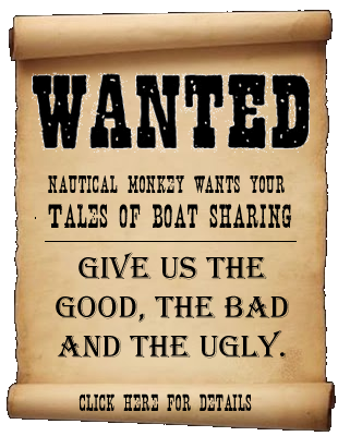 Give us the good, the bad and the ugly and we'll give you a free year of Nautical Monkey and, of course, accolades, fame and notoriety worldwide.